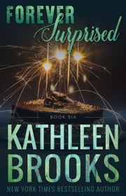 Forever Surprised - Forever Bluegrass #6 ebook by Kathleen Brooks