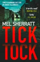 Tick Tock: The gripping new crime thriller from the million copy bestseller ekitaplar by Mel Sherratt