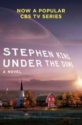 Under the Dome - A Novel ebook by Stephen King