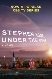 Under the Dome - A Novel ebook by Kobo.Web.Store.Products.Fields.ContributorFieldViewModel