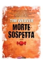 Morte sospetta ebook by Tim Weaver