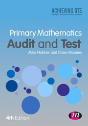 Primary Mathematics Audit and Test ebook by Mike Fletcher,Claire Mooney