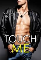 Touch Me eBook by Victory Storm
