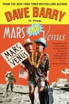 Dave Barry Is from Mars and Venus ebook by Dave Barry
