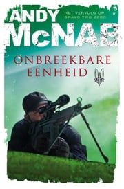 Onbreekbare eenheid ebook by Jacques Meerman, Andy McNab
