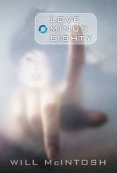 Love Minus Eighty ebook by Will McIntosh