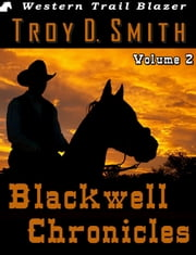 Blackwell Chronicles Volume 2 ebook by Troy D. Smith