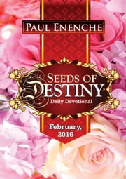 Seeds Of Destiny (February 2016) ebook by Paul Enenche MD