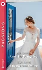 Une si belle mariée - Une passion texane ebook by Jules Bennett, Sara Orwig