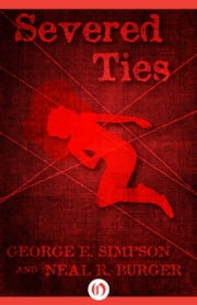 Severed Ties ebook by George Simpson,Neal Burger