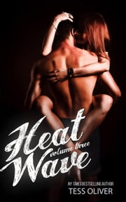Heat Wave Volume Three - Heat Wave, #3 ebook by Tess Oliver