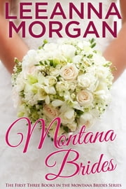 Montana Brides Boxed Set ebook by Leeanna Morgan