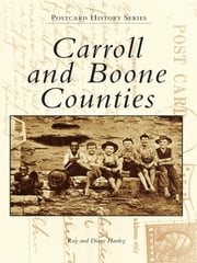 Carroll and Boone Counties ebook by Ray Hanley,Diane Hanley