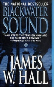 Blackwater Sound - A Novel ebook by James W. Hall
