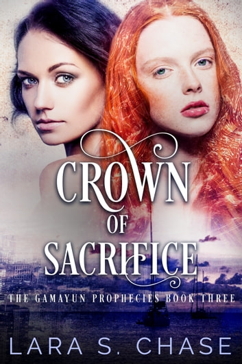 Crown of Sacrifice ebook by Lara S. Chase