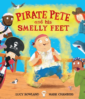Pirate Pete and His Smelly Feet ebook by Lucy Rowland