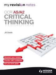 My Revision Notes: OCR AS/A2 Critical Thinking - My Revision Notes ebook by Jill Swale