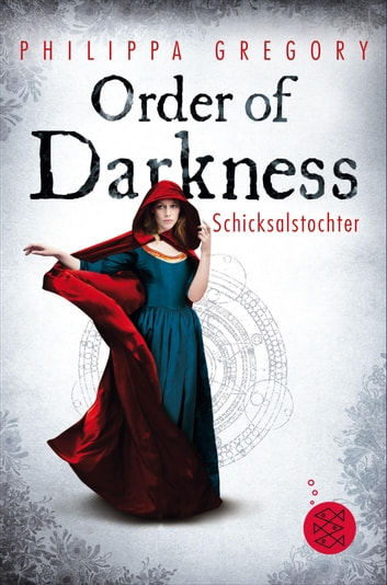 Order of Darkness – Schicksalstochter ebook by Philippa Gregory
