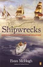 Shipwrecks: Australia's Greatest Maritime Disasters - Australia's Greatest Maritime Disasters ebook by