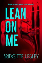 Lean On Me ebook by Bridgitte Lesley