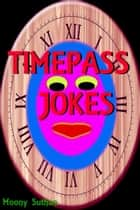 Timepass Jokes ebook by Moony Suthan