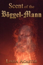 Scent of the Böggel-Mann ebook by Linda Acaster
