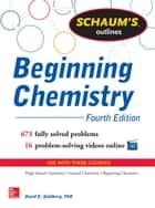Schaum's Outline of Beginning Chemistry - 673 Solved Problems + 16 Videos ebook by David Goldberg