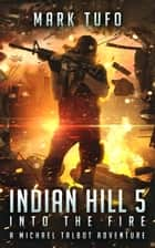 Indian Hill 5: Into The fire ebook by