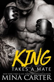 The King takes a Mate (Paranormal Shapeshifter Romance) ebook by Mina Carter