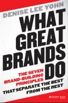 What Great Brands Do ebook by Denise Lee Yohn