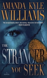 The Stranger You Seek - A Novel ebook by Amanda Kyle Williams