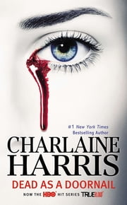 Dead as a Doornail - A Sookie Stackhouse Novel ebook by Charlaine Harris