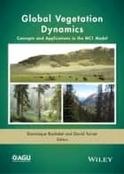 Global Vegetation Dynamics ebook by Dominique Bachelet,David  Turner
