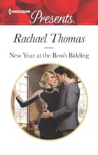 New Year at the Boss's Bidding - A Billionaire Boss Romance ebook by Rachael Thomas