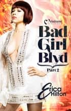 Bad Girl Blvd - Part 2 ebook by Erica Hilton