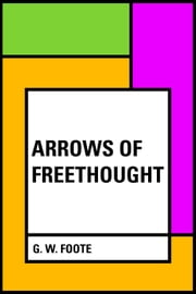 Arrows of Freethought ebook by G. W. Foote
