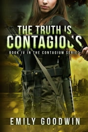The Truth is Contagious ebook by Emily Goodwin