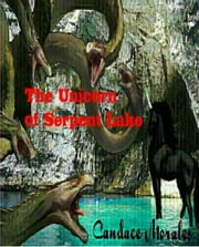 The Unicorn of Serpent Lake ebook by Candace Morales