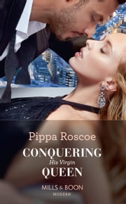 Conquering His Virgin Queen (Mills & Boon Modern) ebook by Pippa Roscoe