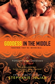 Goddess in the Middle ebook by Stephanie Julian