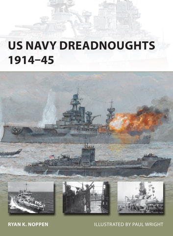 US Navy Dreadnoughts 1914–45 ebook by Ryan K. Noppen
