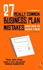 27 Really Common Business Plan Mistakes (And How To Avoid Them) ebook by Jo Monroe