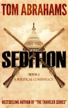 Sedition ebook by Tom Abrahams
