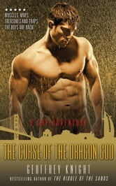 The Curse of the Dragon God - A Gay Adventure ebook by