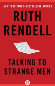 Talking to Strange Men ebook by Ruth Rendell