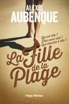 La fille de la plage eBook by Alexis Aubenque