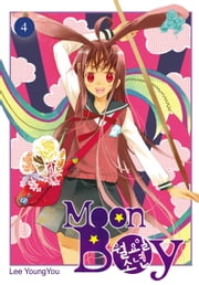 Moon Boy, Vol. 4 ebook by YoungYou Lee