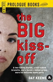 The Big Kiss-Off ebook by Day Keene