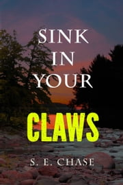Sink In Your Claws ebook by S. E. Chase