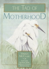 The Tao of Motherhood (Revised) ebook by Vimala McClure